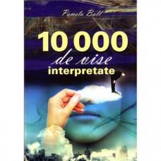 10000 de vise interpretate