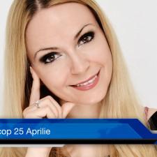 Horoscop 25 Aprilie