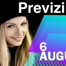 Previziunea pentru 6 August
