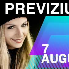 Previziunea pentru 7 August