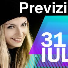 Previziunea pentru 31 Iulie