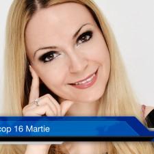 Horoscop 16 Martie