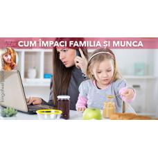 Cum să mulțumești familia și munca simultan?