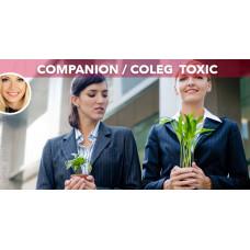 Cum identifici un coleg / companion toxic