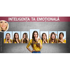 Inteligența ta emoțională
