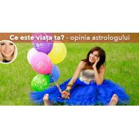 Ce este viata ta? - opinia astrologului